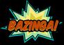 :Bazinga: